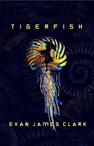 Tigerfish Evan James Clark