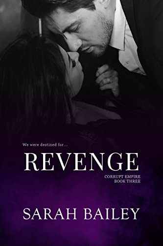 Revenge (Corrupt Empire Book 3)   Sarah Bailey