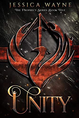 Unity (Prophecy Series Book 5) Jessica Wayne