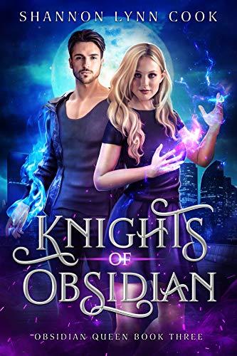 Knights of Obsidian (Obsidian Queen Book 3)  Shannon Lynn Cook