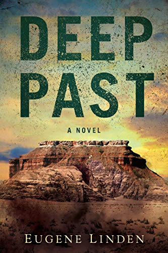 Deep Past: A Novel  Eugene Linden