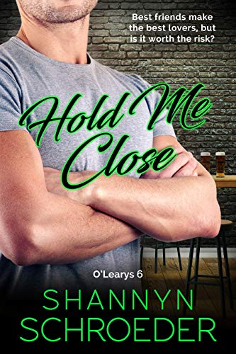 Hold Me Close (O'Learys Book 6)   Shannyn Schroeder
