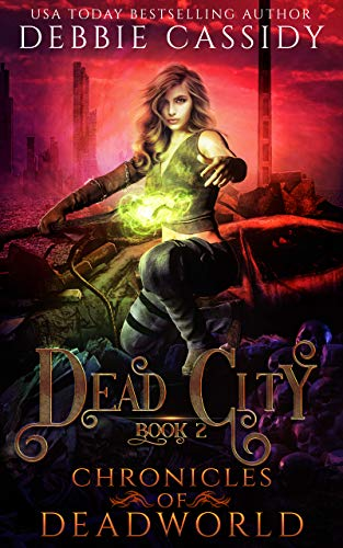 Dead City (Chronicles of Deadworld Book 2)  Debbie Cassidy