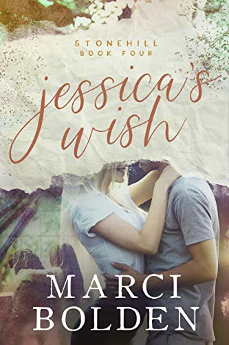 Jessica's Wish (Stonehill Series Book 4)  Marci Bolden