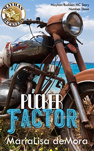 Pucker Factor: Mayhan Bucklers MC Book Three  MariaLisa deMora