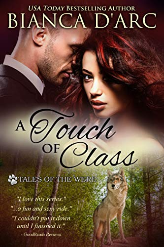 A Touch of Class: Tales of the Were  Bianca D'Arc