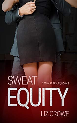 Sweat Equity (Stewart Realty Book 2)  Liz Crowe