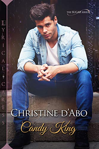 Candy King (The Sugar Series Book 3)  Christine d'Abo