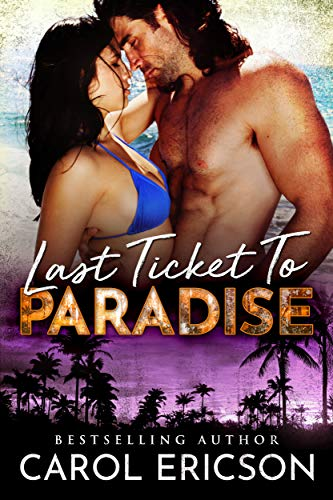 Last Ticket to Paradise   Carol Ericson