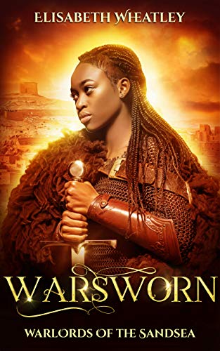 Warsworn (Warlords of the Sandsea Book 6)  Elisabeth Wheatley