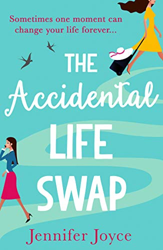 The Accidental Life Swap: The perfect laugh out loud romantic comedy  Jennifer Joyce