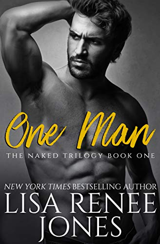 One Man (Naked Trilogy Book 1)  Lisa Renee Jones