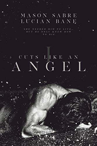 Cuts Like An Angel  Mason Sabre and Lucian Bane