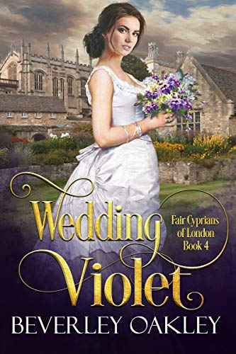 Wedding Violet (Fair Cyprians of London Book 4)  Beverley Oakley