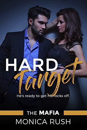 Hard Target (The Mafia Book 3)  Monica Rush