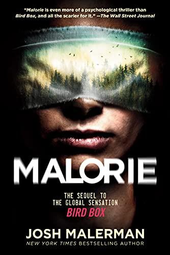 Malorie: A Bird Box Novel Josh Malerman