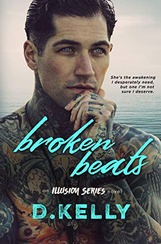 Broken Beats: An Illusion Series Novel  D. Kelly
