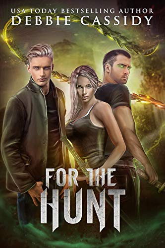 For the Hunt (For the Blood Book 4)  Debbie Cassidy