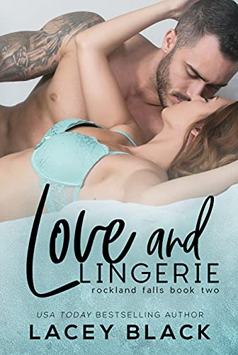Love and Lingerie (Rockland Falls Book 2)  Lacey Black