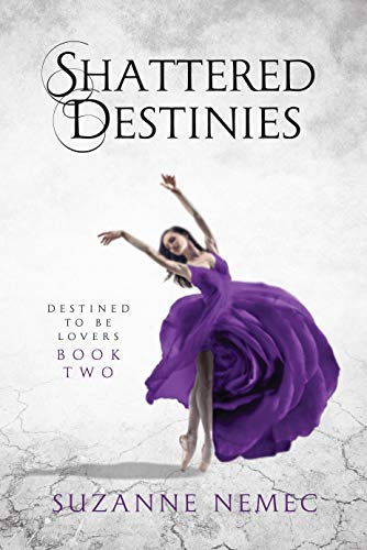Shattered Destinies (Destined To Be Lovers saga Book 2)   Suzanne Nemec