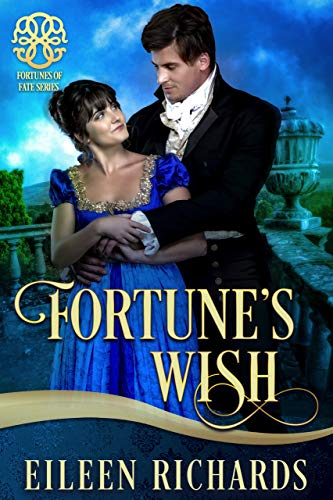 Fortune's Wish (Fortunes of Fate Book 4)   Eileen Richards