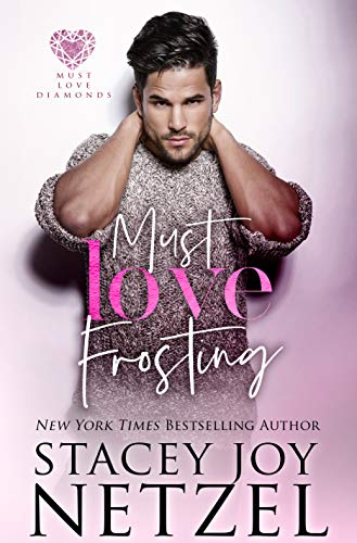 Must Love Frosting (Must Love Diamonds Book 1)   Stacey Joy Netzel