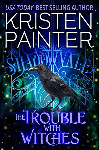 The Trouble With Witches (Shadowvale Book 1)   Kristen Painter