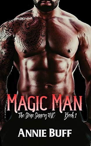 Magic Man (The Stone Sinners MC Book 1) Annie Buff