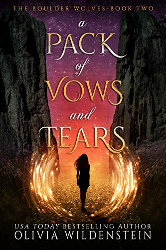 A Pack of Vows and Tears (The Boulder Wolves Book 2)  Olivia Wildenstein