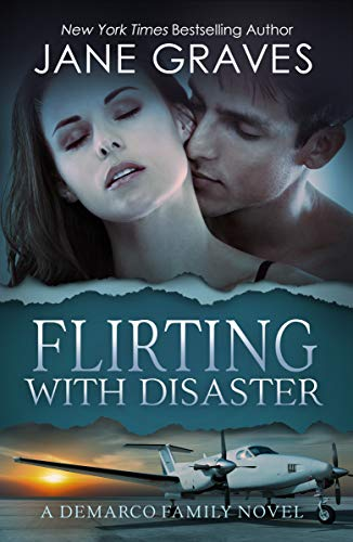 Flirting with Disaster (The DeMarco Family Book 3)   Jane Graves