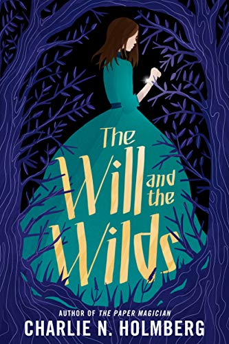 The Will and the Wilds Charlie N. Holmberg