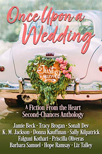 Once Upon a Wedding: A Fiction From the Heart Second-Chances Anthology   Jamie Beck , Tracy Brogan , et al.