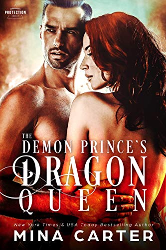 The Demon Prince's Dragon Queen (Paranormal Protection Agency Book 12)  Mina Carter
