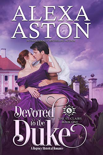 Devoted to the Duke (The St. Clairs Book 1)   Alexa Aston