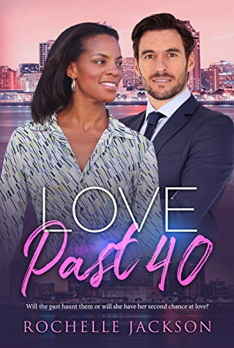 Love past 40 Rochelle Jackson