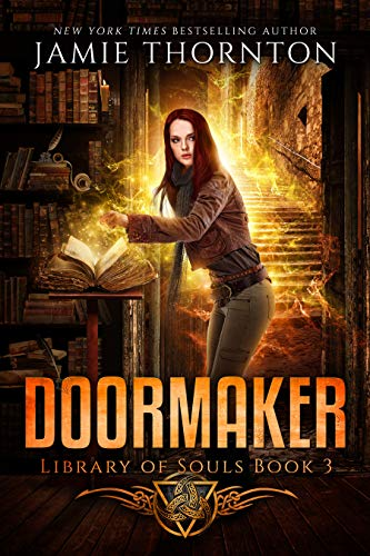 Doormaker: Library of Souls (Book 3)  Jamie Thornton