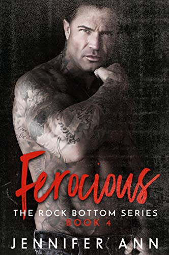 Ferocious (Rock Bottom #4)  Jennifer Ann