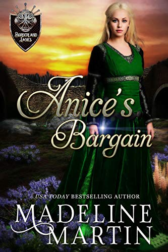 Anice's Bargain (Borderland Ladies Book 2) Madeline Martin