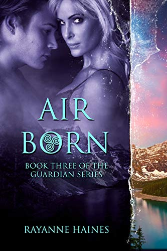Air Born (The Guardian Series Book 3) Rayanne Haines