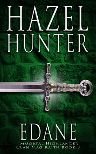 Edane (Immortal Highlander, Clan Mag Raith Book 3): A Scottish Time Travel Romance   Hazel Hunter