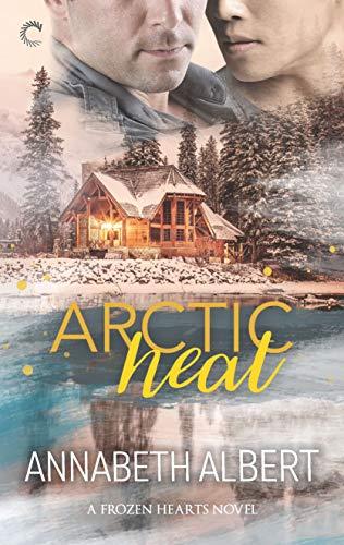 Arctic Heat: A Gay Romance (Frozen Hearts Book 3)  Annabeth Albert