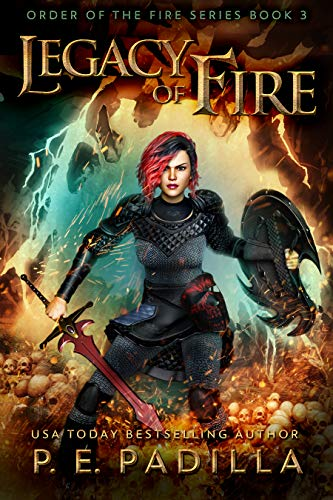 Legacy of Fire (Order of the Fire Book 3)  P.E. Padilla