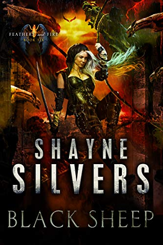 Black Sheep: Feathers and Fire Book 6   Shayne Silvers
