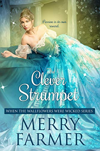 The Clever Strumpet (When the Wallflowers were Wicked Book 6)   Merry Farmer
