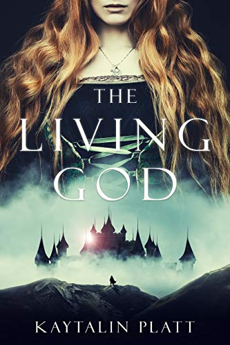 The Living God  Kaytalin Platt