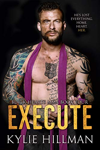 Execute (Black Hearts MMA Book 4)  Kylie Hillman