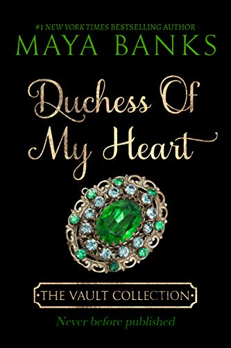 Duchess of My Heart (The Vault Collection)  Maya Banks
