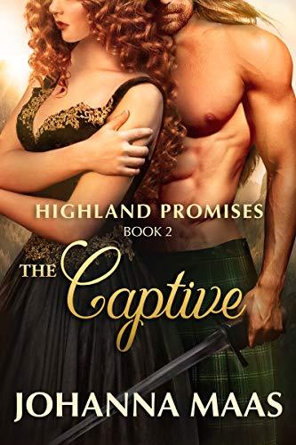The Captive (Highland Promises Book 2)  Johanna Maas