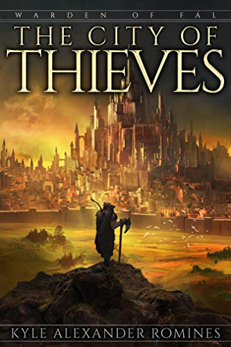 The City of Thieves (Warden of Fál Book 3)   Kyle Alexander Romines