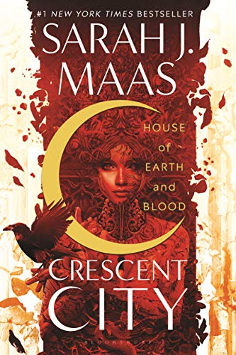 House of Earth and Blood (Crescent City Book 1)  Sarah J. Maas